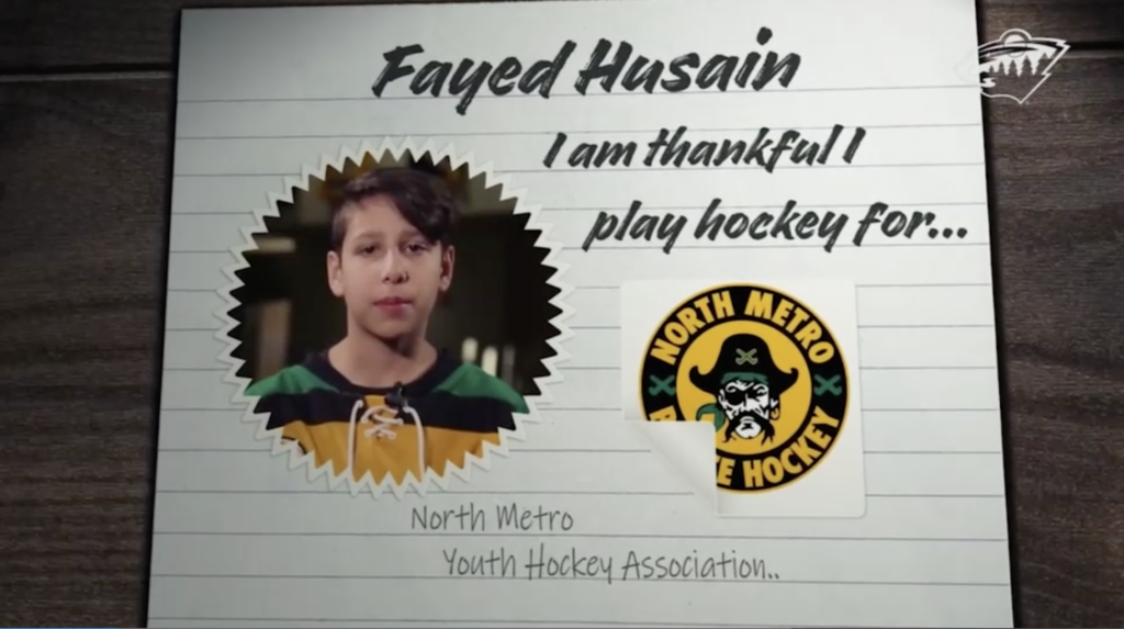 Fayed Hisain. I am thankful to play hockey for North Metro Youth Hockey Association.