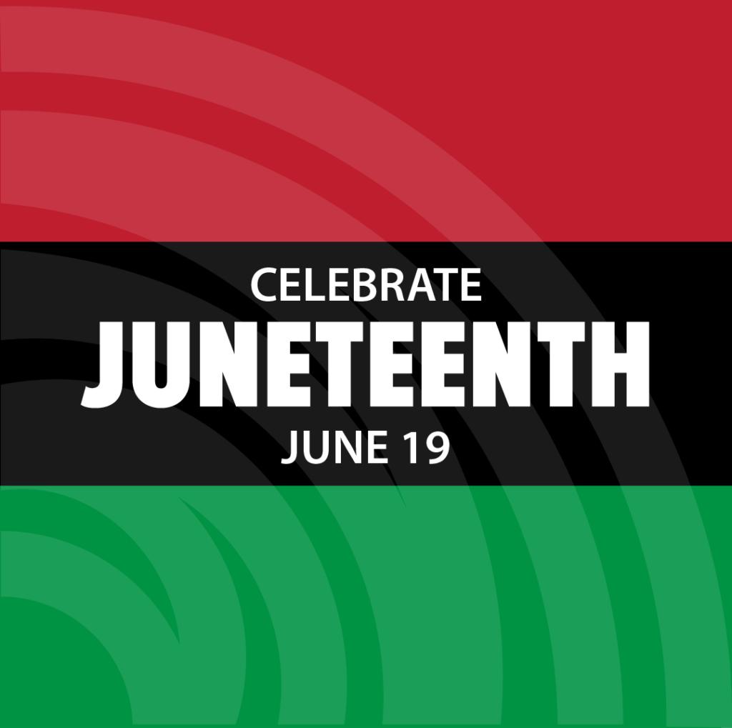 Celebrate Juneteenth June 19