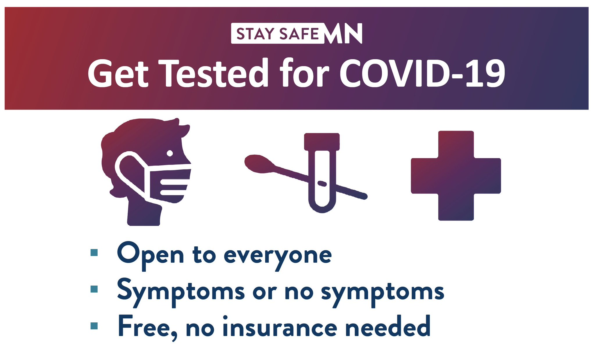 Get tested for COVID-19. Open to Everyone. Symptoms or no symptoms. Free, no insurance needed.